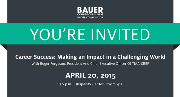 "Career Success: Making an Impact in a Challenging World"" With Roger Ferguson, April 20"