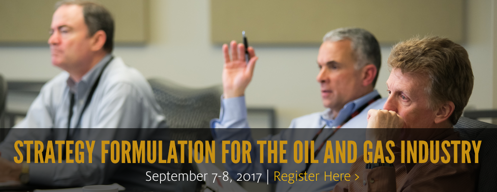 Strategy Formulation for the Oil and Gas Industry: Sept. 7-8