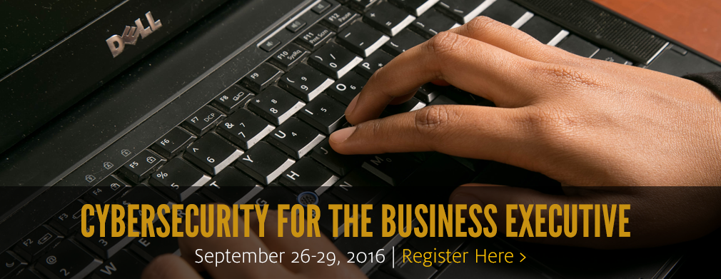 Cybersecurity for the Business Executive: September 26-29, 2016